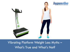 Vibrating-Platform-Weight-Loss-Myths-–-What's-True-and-What's-Not