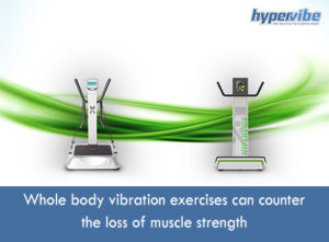 Whole body vibration exercises can counter the loss of muscle strength