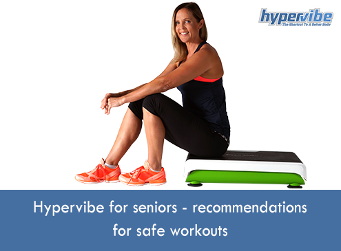 Hypervibe for seniors - recommendations for safe workouts