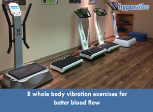 8 whole body vibration exercises for better blood flow