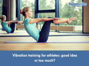 Vibration-training-for-athletes-good-idea-or-too-much