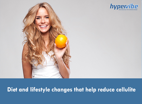 Diet and lifestyle changes that help reduce cellulite