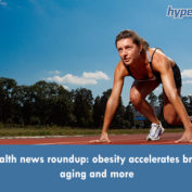 Health news roundup: obesity accelerates brain aging and more