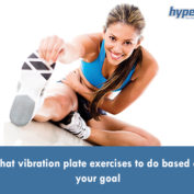 What vibration plate exercises to do based on your goal