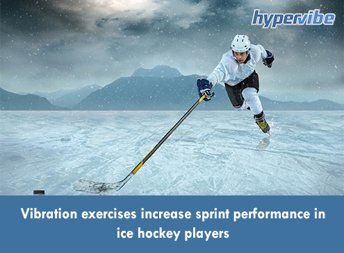 https://www.hypervibe.com/au/blog/vibration-exercises-increases-sprint-performance-in-ice-hockey-players/