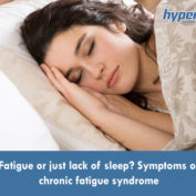 Fatigue or just lack of sleep? Symptoms of chronic fatigue syndrome