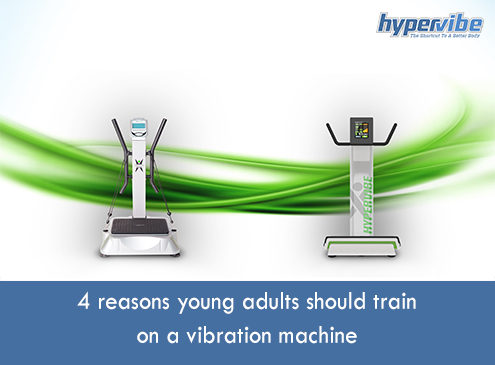 4-reasons-young-adults-should-train-on-a-vibration-machine