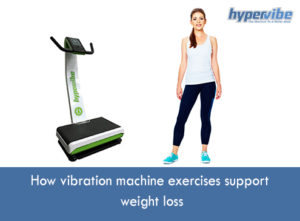 How vibration machine exercises support weight loss
