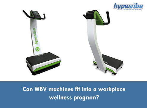 Can WBV machines fit into a workplace wellness program?