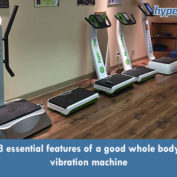 3 essential features of a good whole body vibration machine