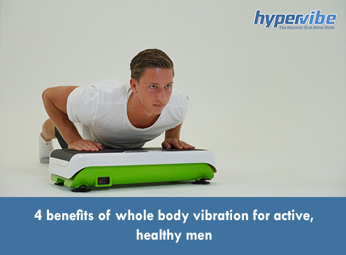4 benefits of whole body vibration for active, healthy men 3