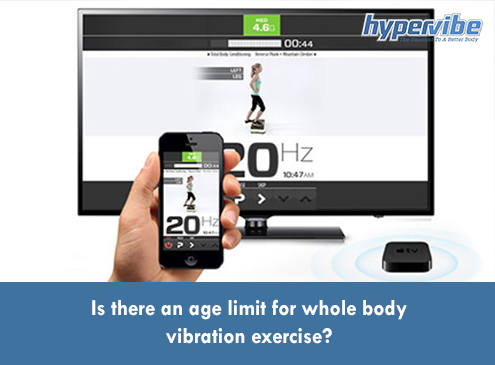 is there an age limit for whole body vibration exercises