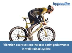 Vibration exercises increase sprint performance in cyclists