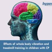 Effects of whole body vibration and treadmill training in children with CP